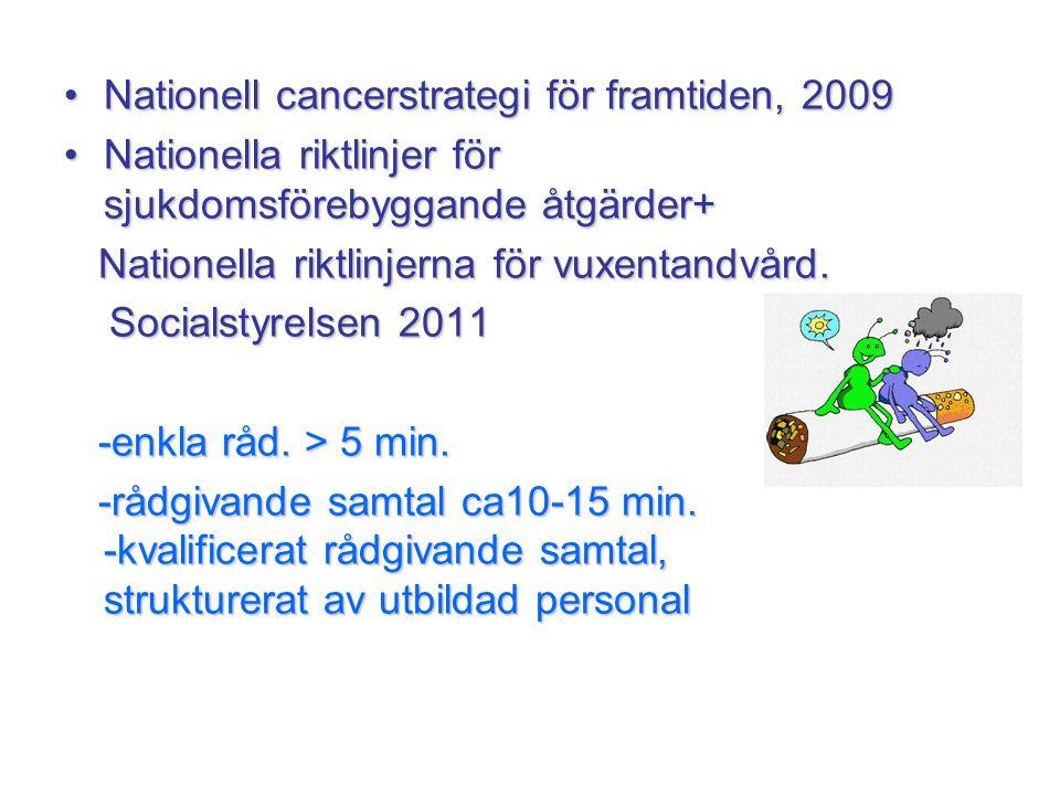 Nationell cancerstrategi för framtiden, 2009