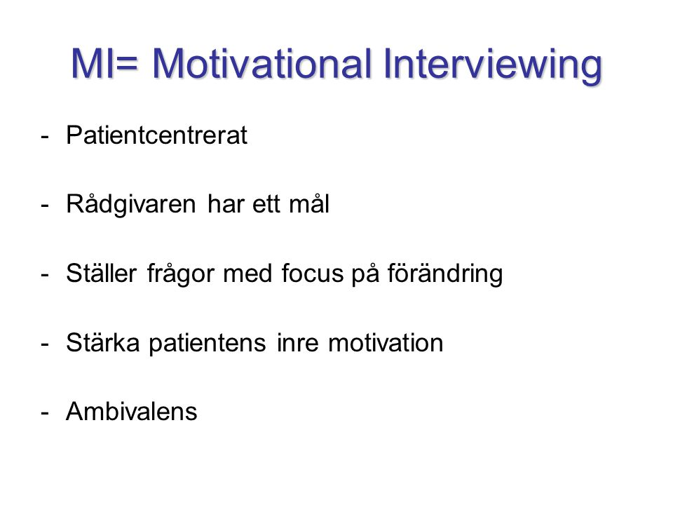 MI= Motivational Interviewing