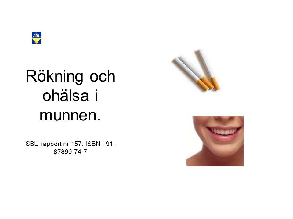 Rökning och ohälsa i munnen. SBU rapport nr 157. ISBN : 91-87890-74-7