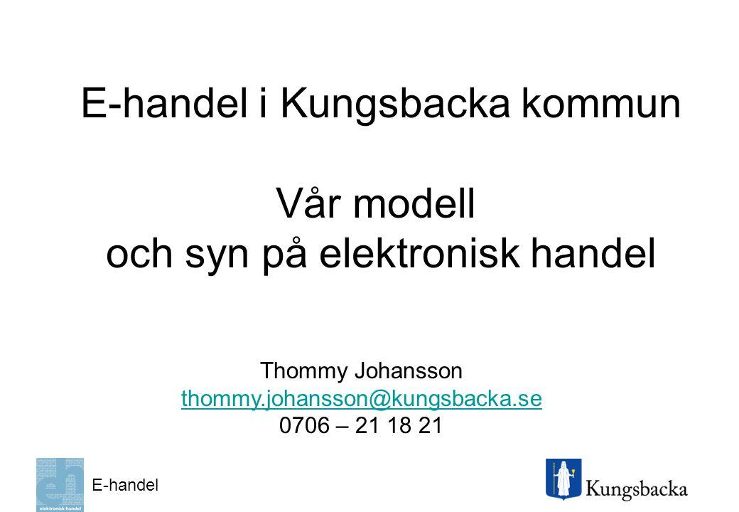 E-handel i Kungsbacka kommun Vår modell och syn på elektronisk handel