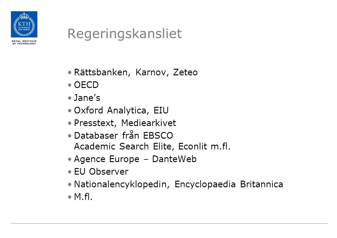 Regeringskansliet Rättsbanken, Karnov, Zeteo OECD Jane's