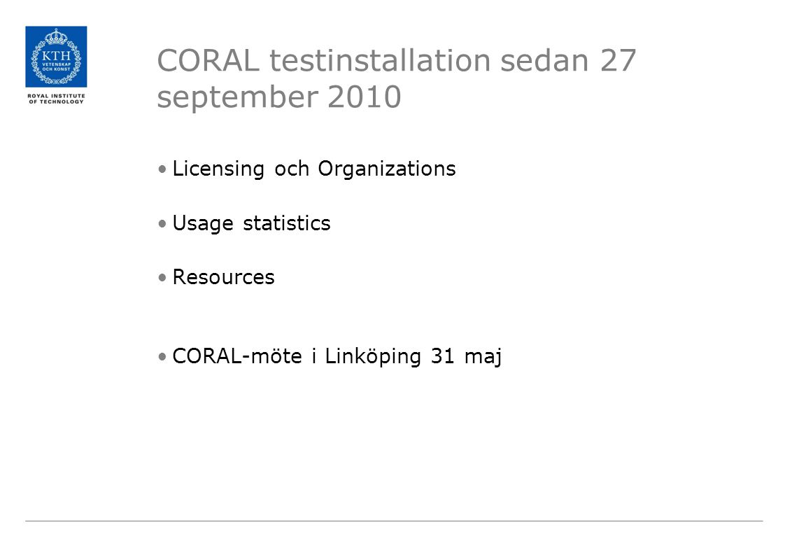 CORAL testinstallation sedan 27 september 2010