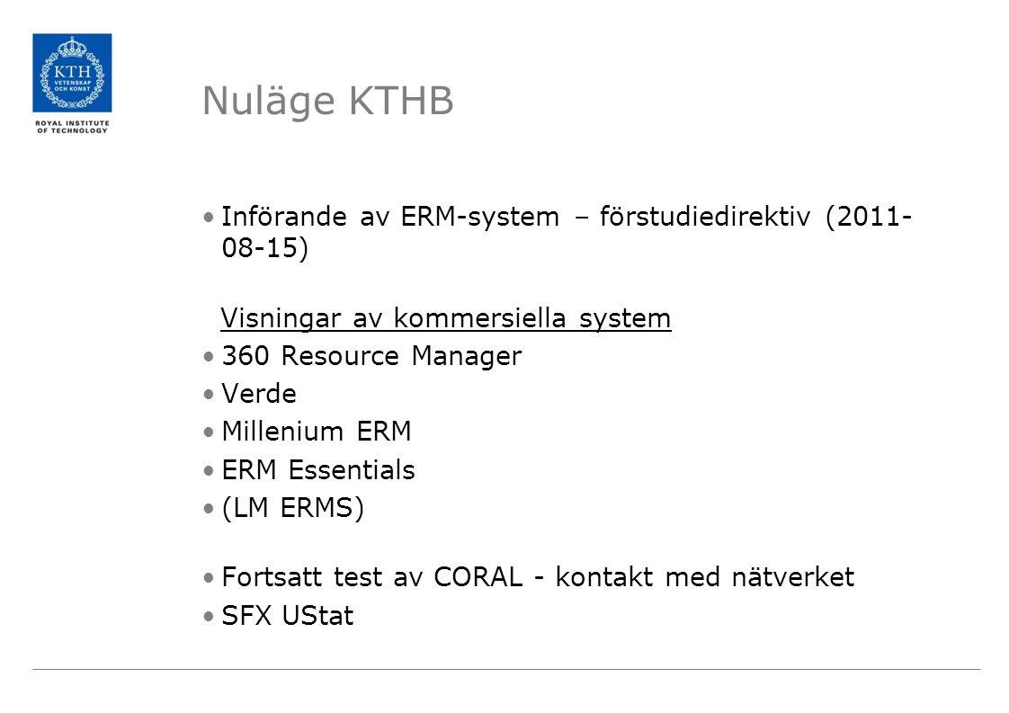 Nuläge KTHB Införande av ERM-system – förstudiedirektiv (2011-08-15)