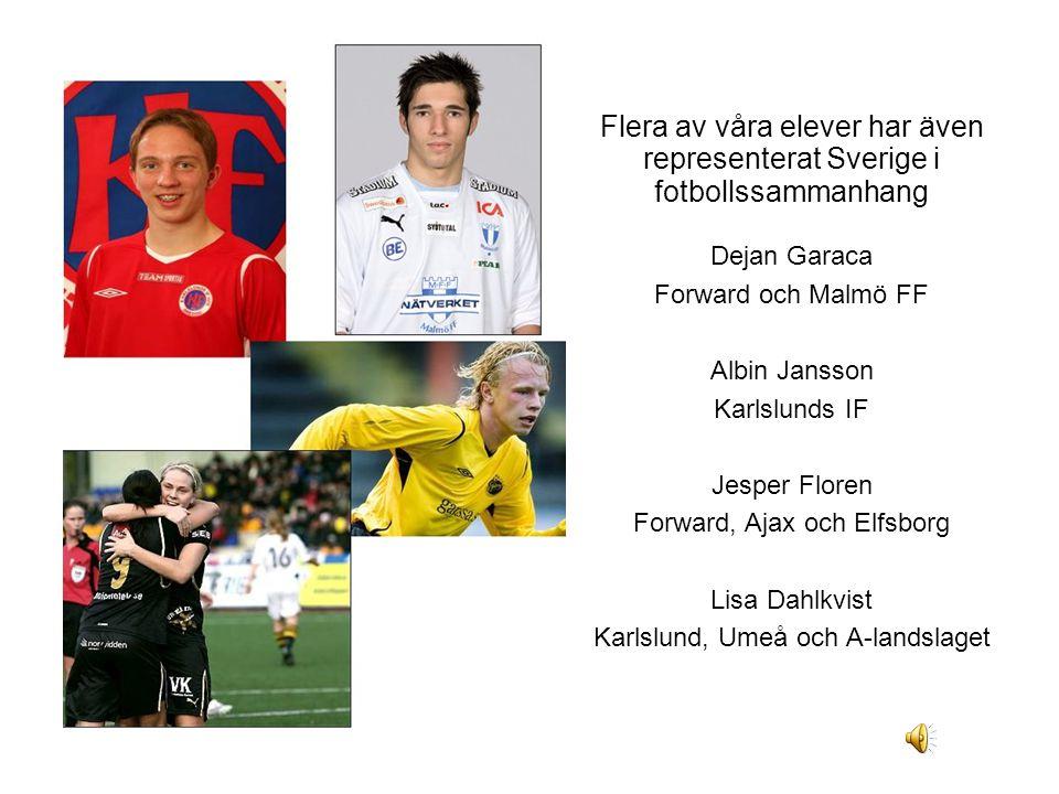 Flera av våra elever har även representerat Sverige i fotbollssammanhang