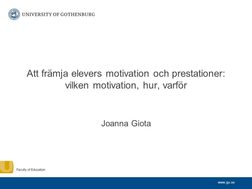 Att främja elevers motivation och prestationer: vilken motivation, hur, varför