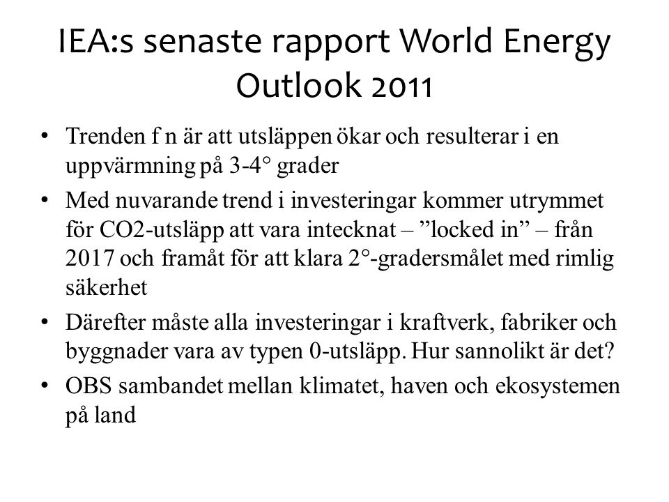 IEA:s senaste rapport World Energy Outlook 2011
