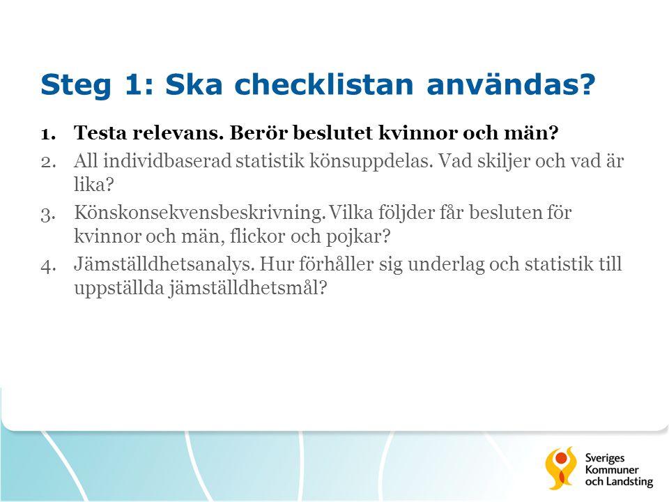 Steg 1: Ska checklistan användas