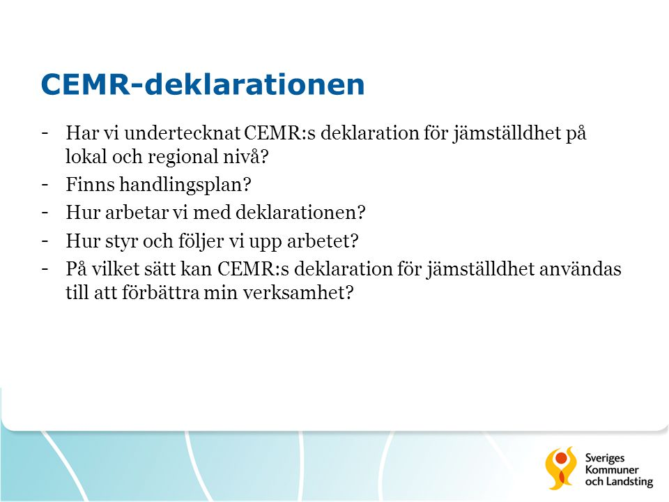 CEMR-deklarationen Har vi undertecknat CEMR:s deklaration för jämställdhet på lokal och regional nivå