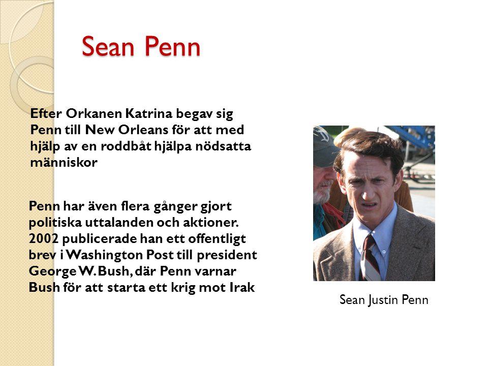 Sean Penn Efter Orkanen Katrina begav sig Penn till New Orleans för att med hjälp av en roddbåt hjälpa nödsatta människor.