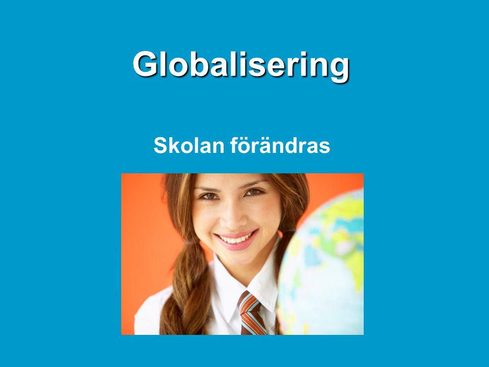Globalisering Skolan förändras