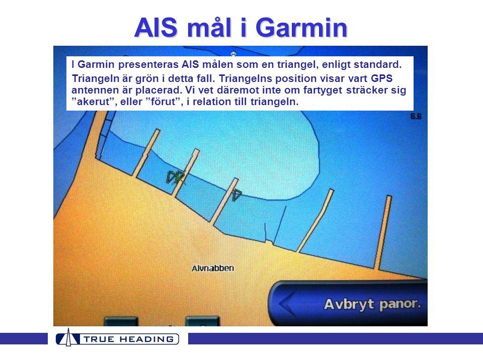 AIS mål i Garmin I Garmin presenteras AIS målen som en triangel, enligt standard.