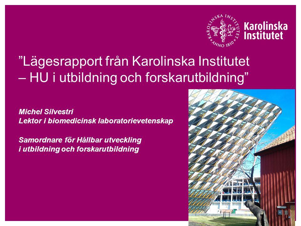 Lägesrapport från Karolinska Institutet – HU i utbildning och forskarutbildning