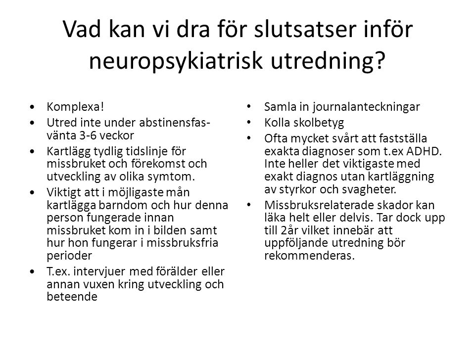 Vad kan vi dra för slutsatser inför neuropsykiatrisk utredning