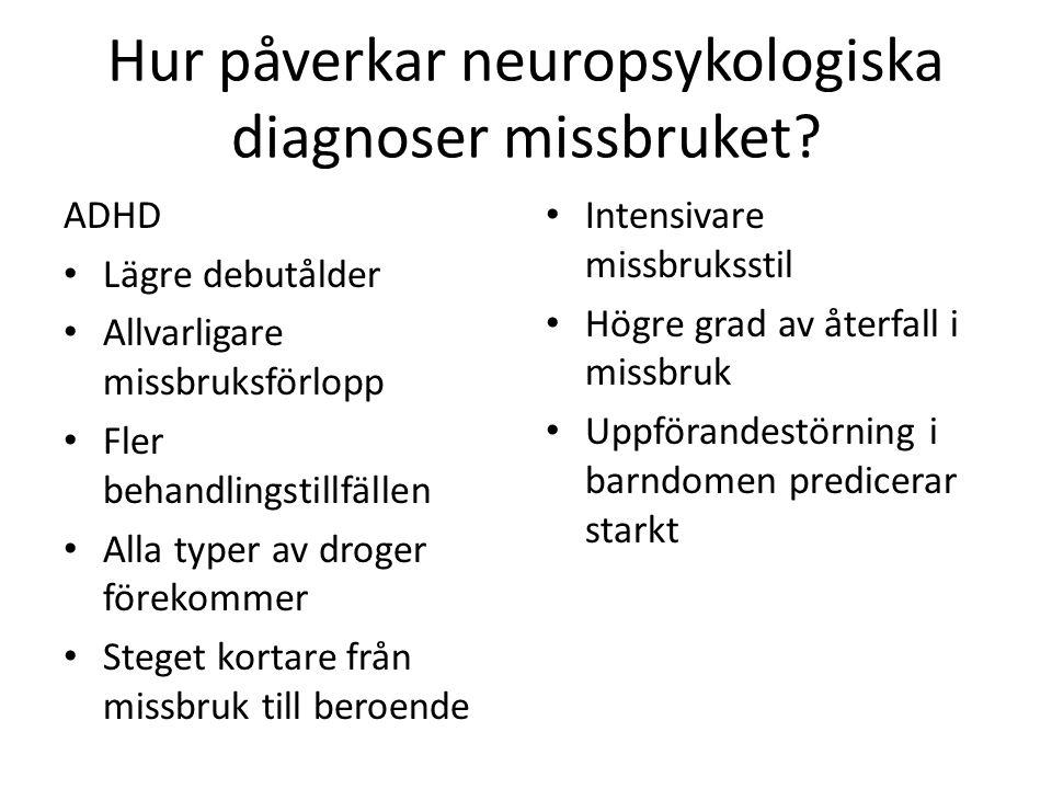 Hur påverkar neuropsykologiska diagnoser missbruket