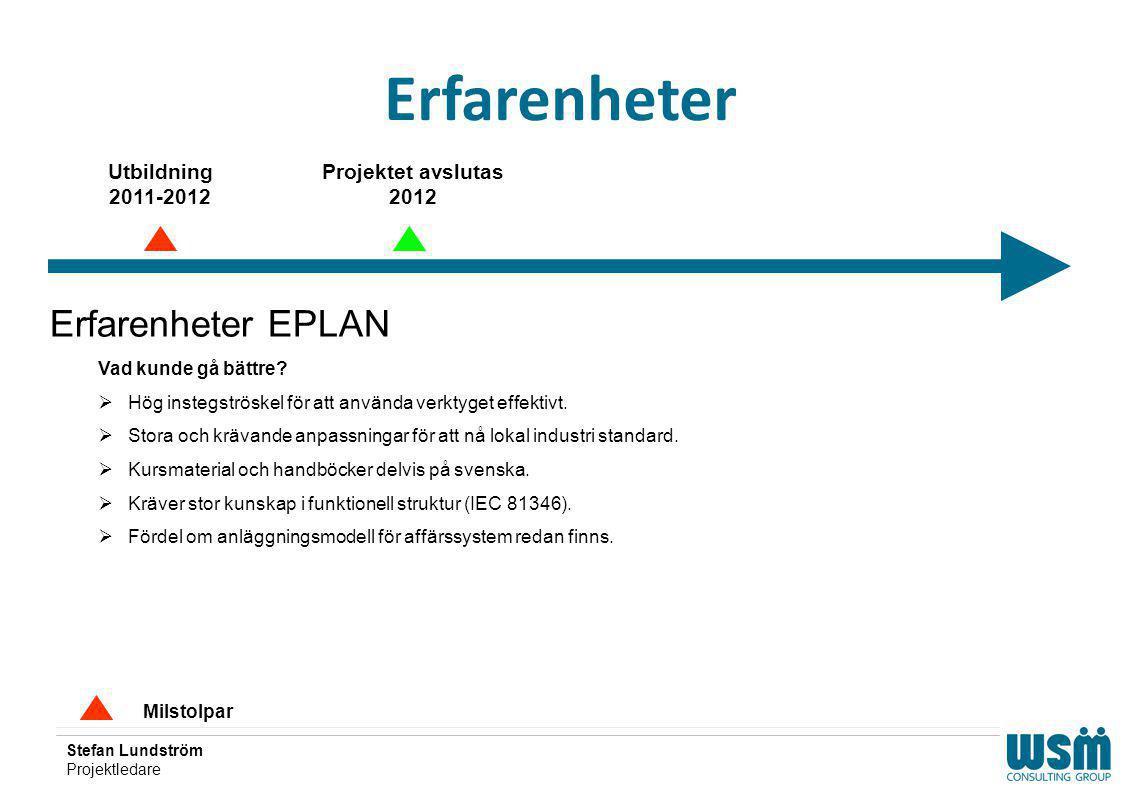 Erfarenheter Erfarenheter EPLAN Utbildning 2011-2012