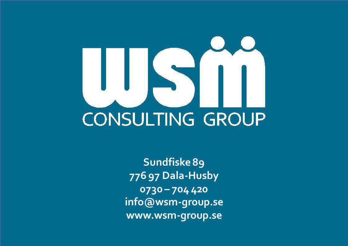 Sundfiske 89 776 97 Dala-Husby 0730 – 704 420 info@wsm-group.se www.wsm-group.se
