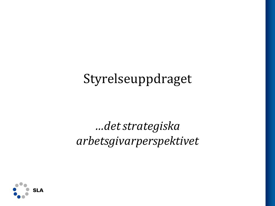 SCS196 SLA …det strategiska arbetsgivarperspektivet
