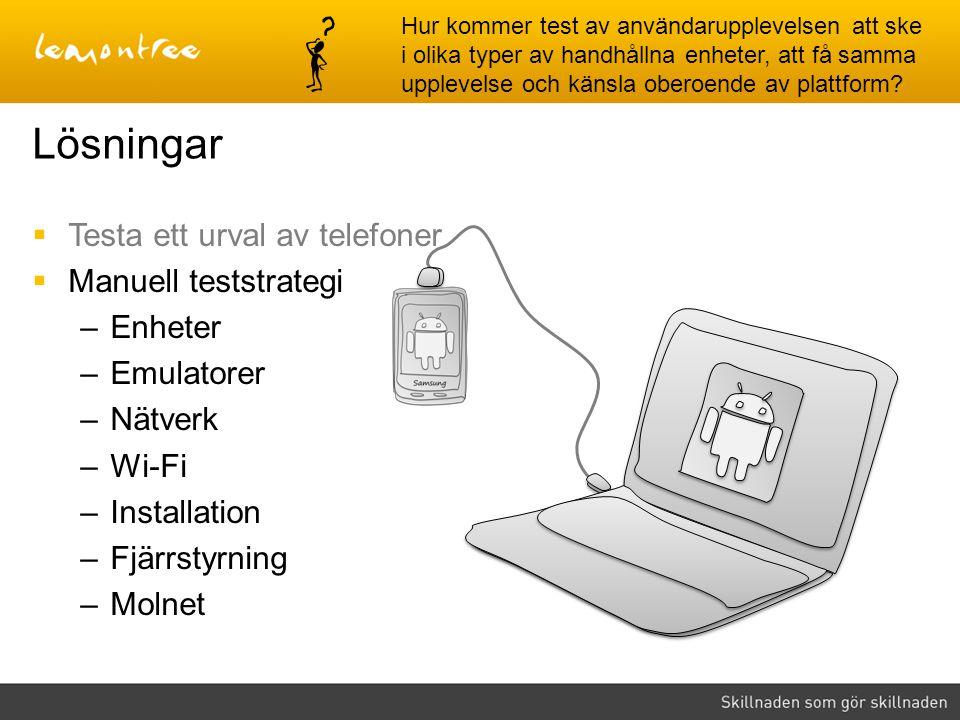 Lösningar Testa ett urval av telefoner Manuell teststrategi Enheter
