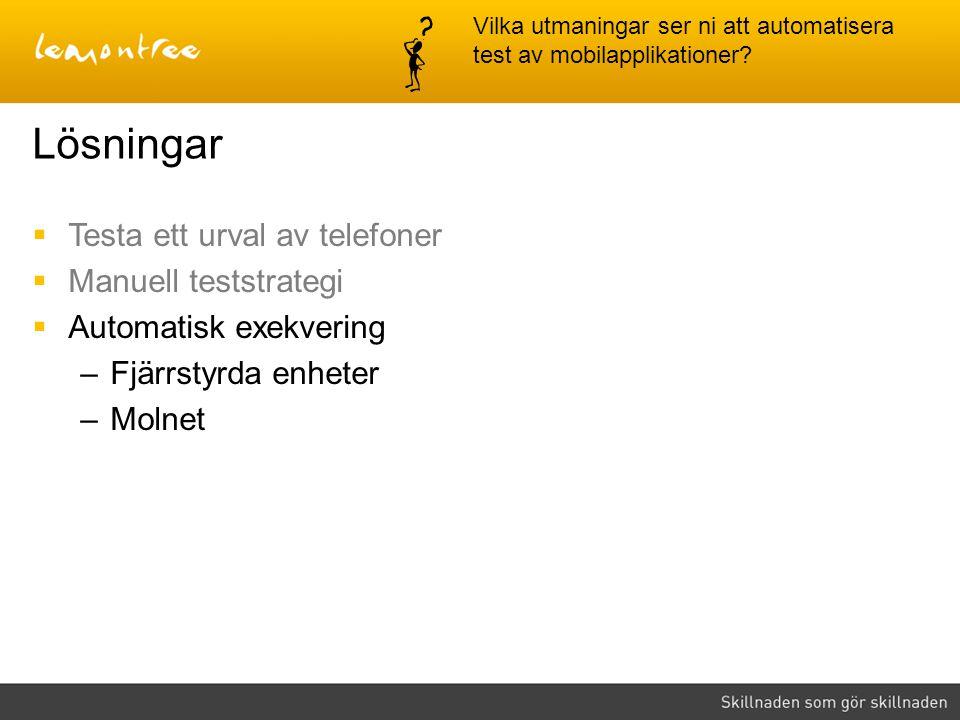 Lösningar Testa ett urval av telefoner Manuell teststrategi