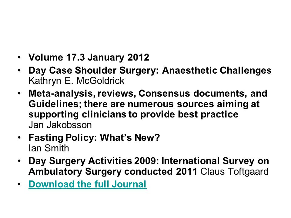 Volume 17.3 January 2012 Day Case Shoulder Surgery: Anaesthetic Challenges Kathryn E. McGoldrick.
