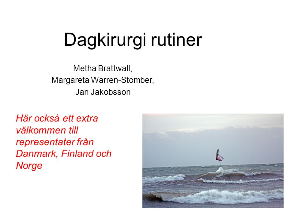 Metha Brattwall, Margareta Warren-Stomber, Jan Jakobsson
