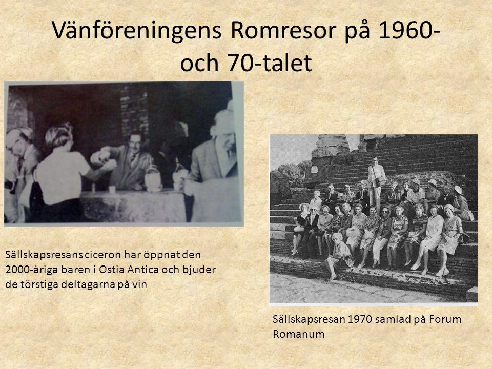 Vänföreningens Romresor på 1960- och 70-talet