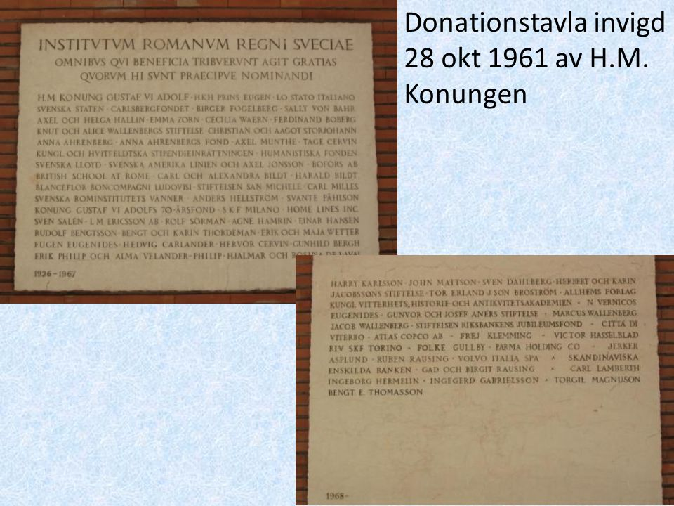 Donationstavla invigd 28 okt 1961 av H.M. Konungen