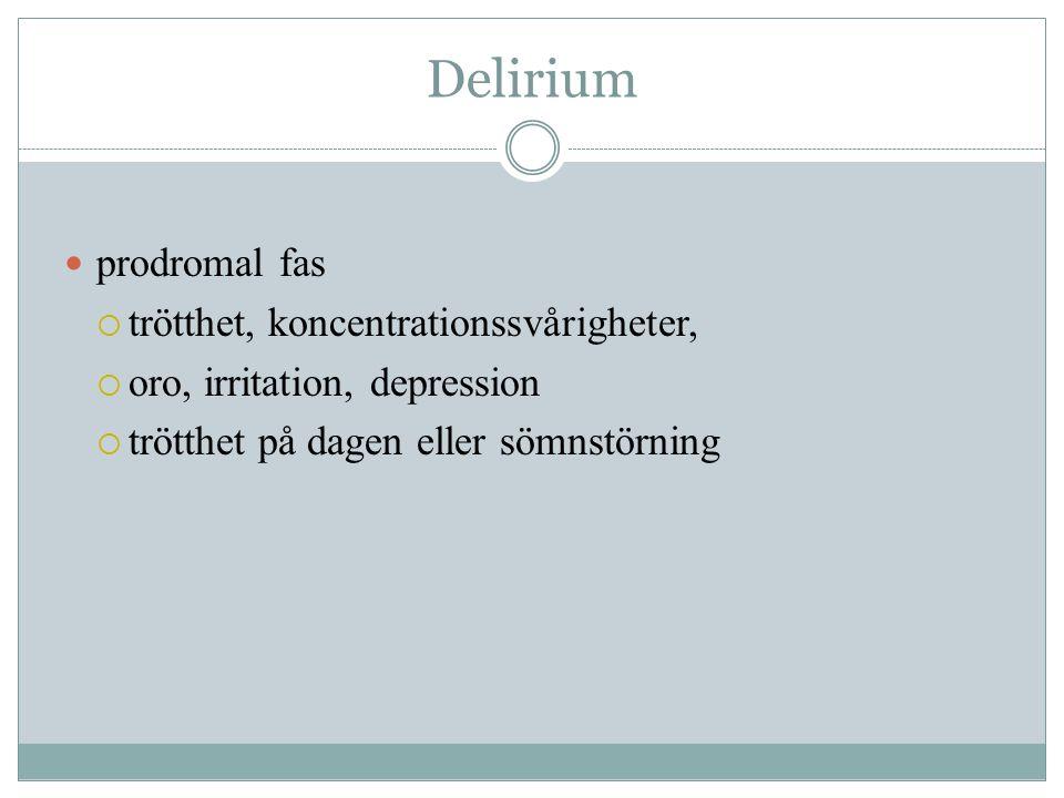 Delirium prodromal fas trötthet, koncentrationssvårigheter,