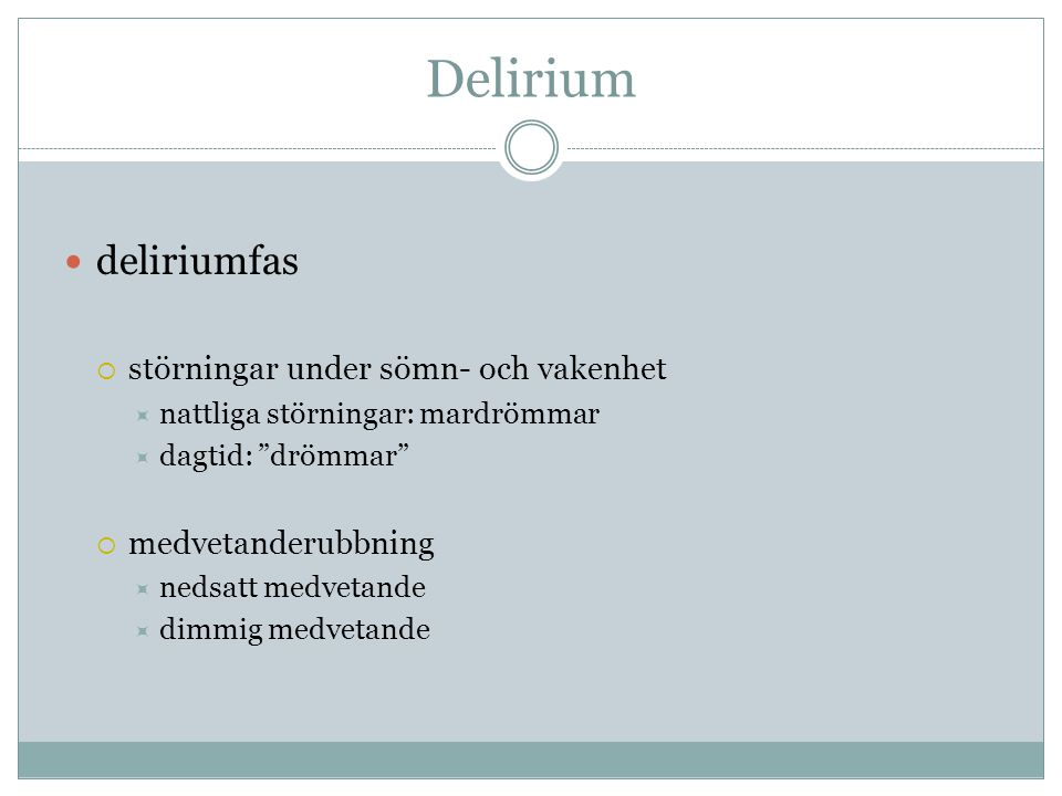 Delirium deliriumfas störningar under sömn- och vakenhet