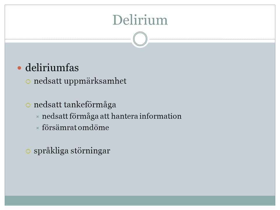 Delirium deliriumfas nedsatt uppmärksamhet nedsatt tankeförmåga