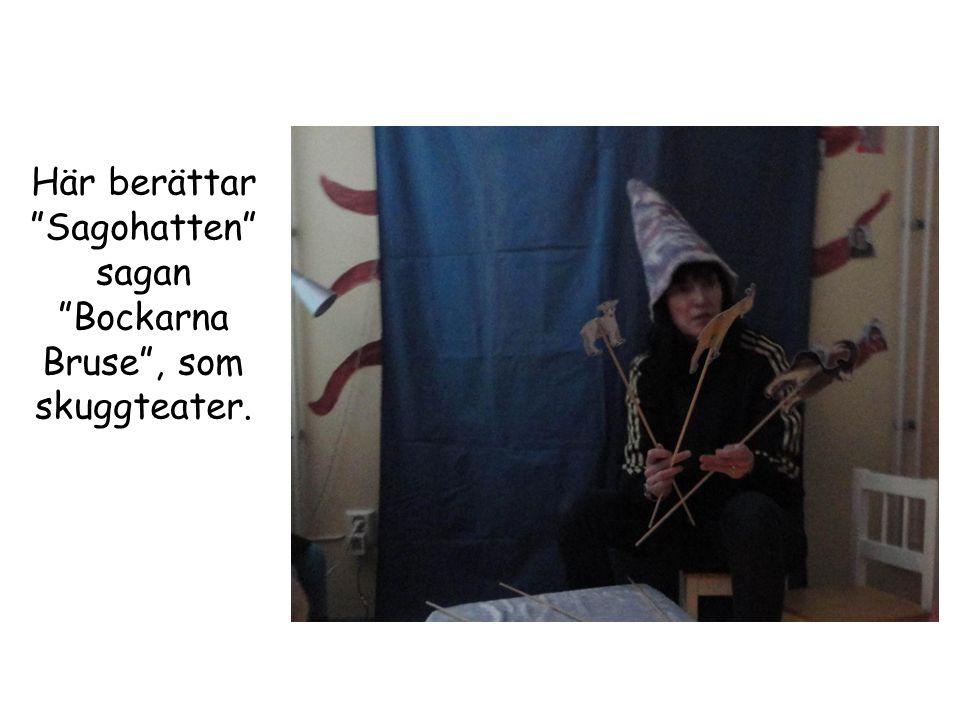 Här berättar Sagohatten sagan Bockarna Bruse , som skuggteater.
