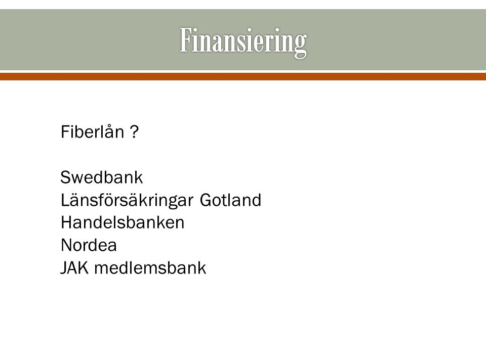 Finansiering Fiberlån Swedbank Länsförsäkringar Gotland