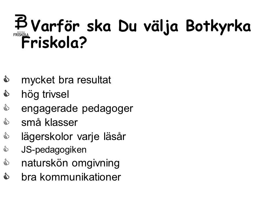 Varför ska Du välja Botkyrka Friskola