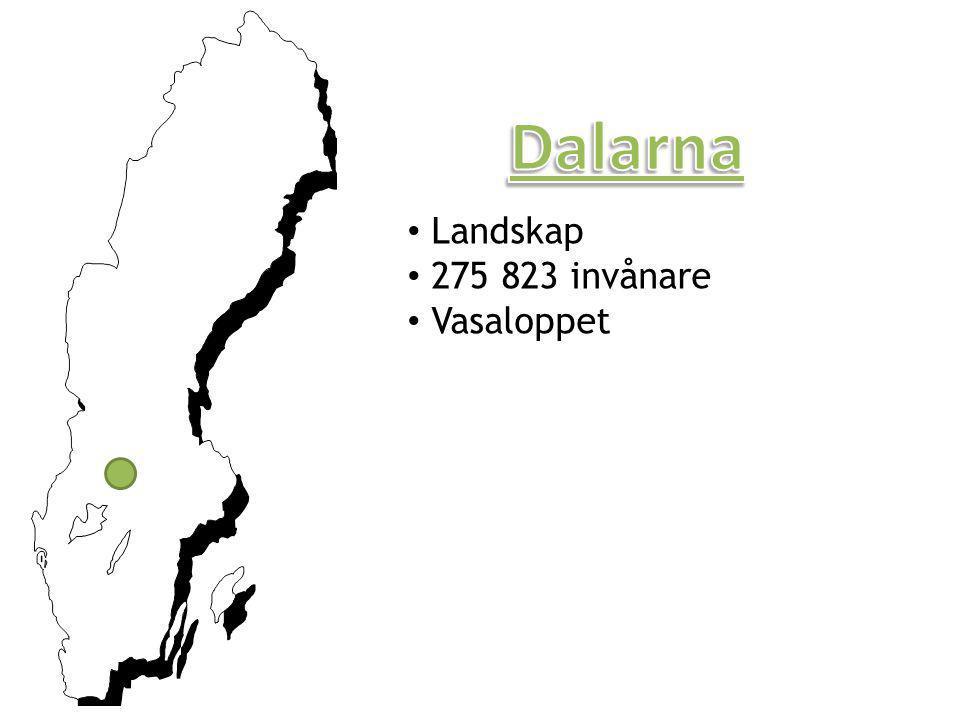 Dalarna Landskap 275 823 invånare Vasaloppet ÄR ett Landskap
