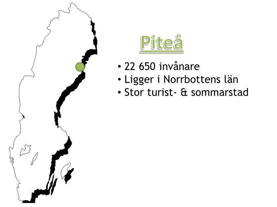 Piteå 22 650 invånare Ligger i Norrbottens län