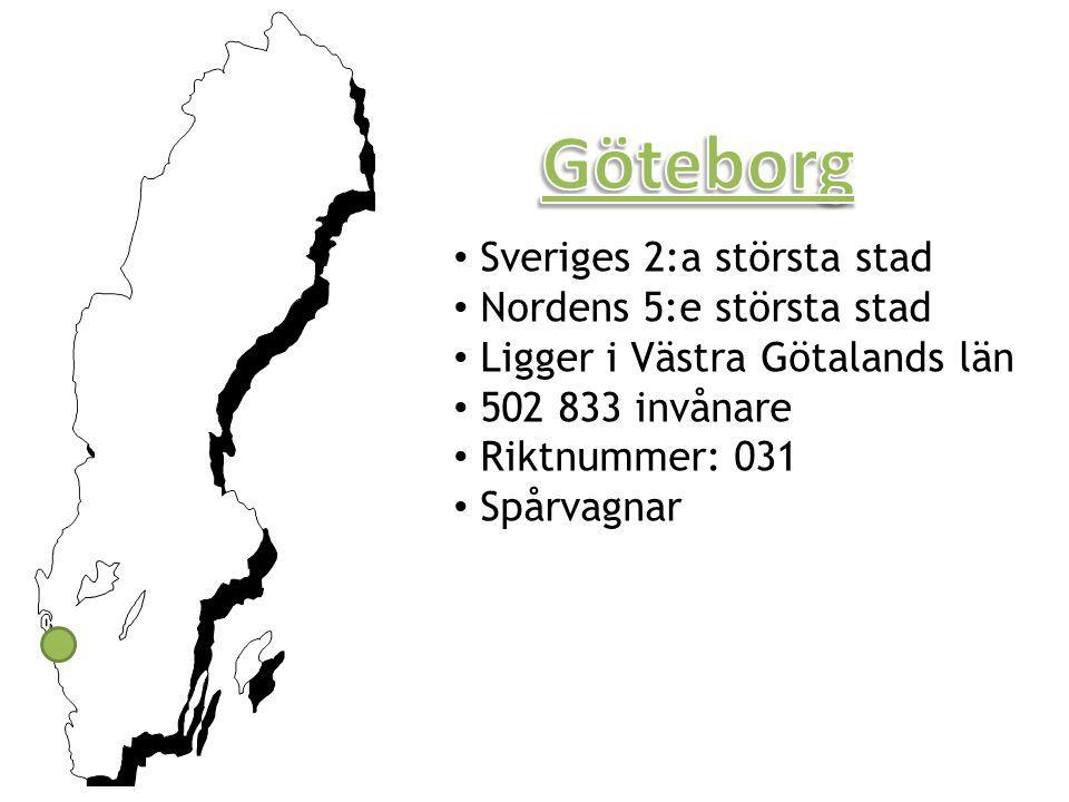 Göteborg Sveriges 2:a största stad Nordens 5:e största stad