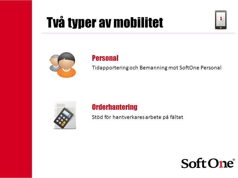 Två typer av mobilitet Personal Orderhantering