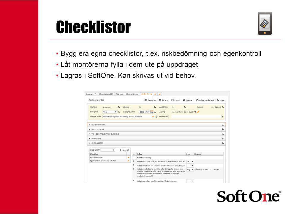 Checklistor Bygg era egna checklistor, t.ex. riskbedömning och egenkontroll. Låt montörerna fylla i dem ute på uppdraget.