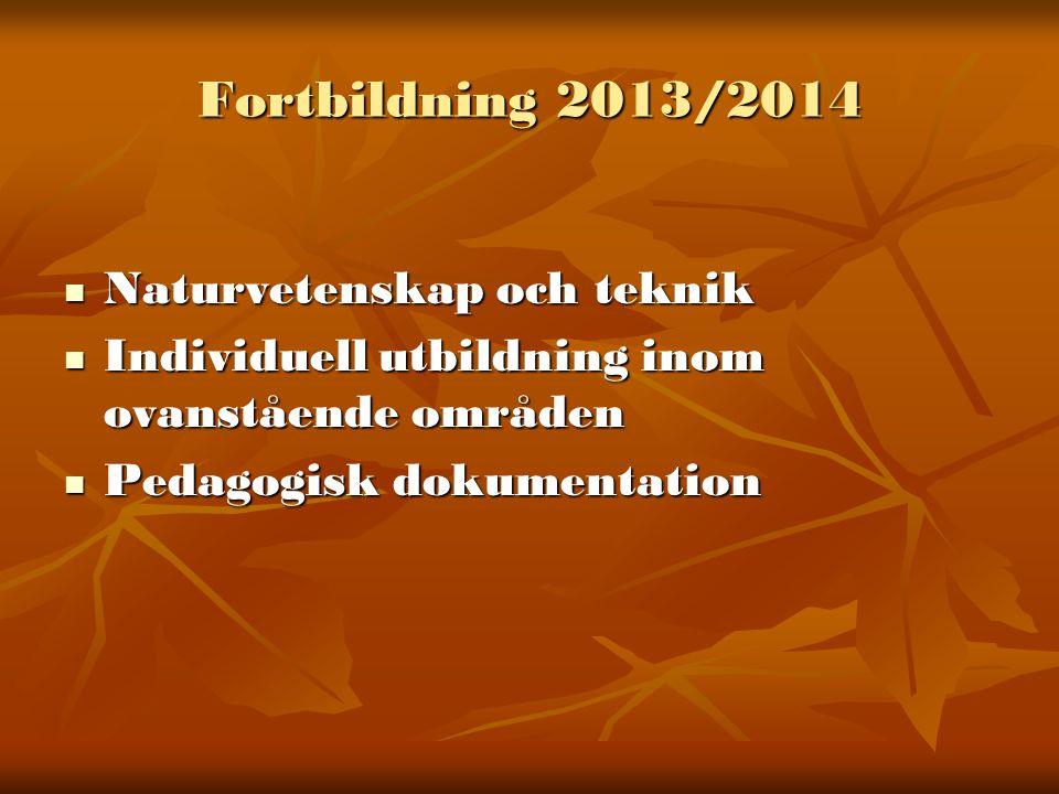 Fortbildning 2013/2014 Naturvetenskap och teknik