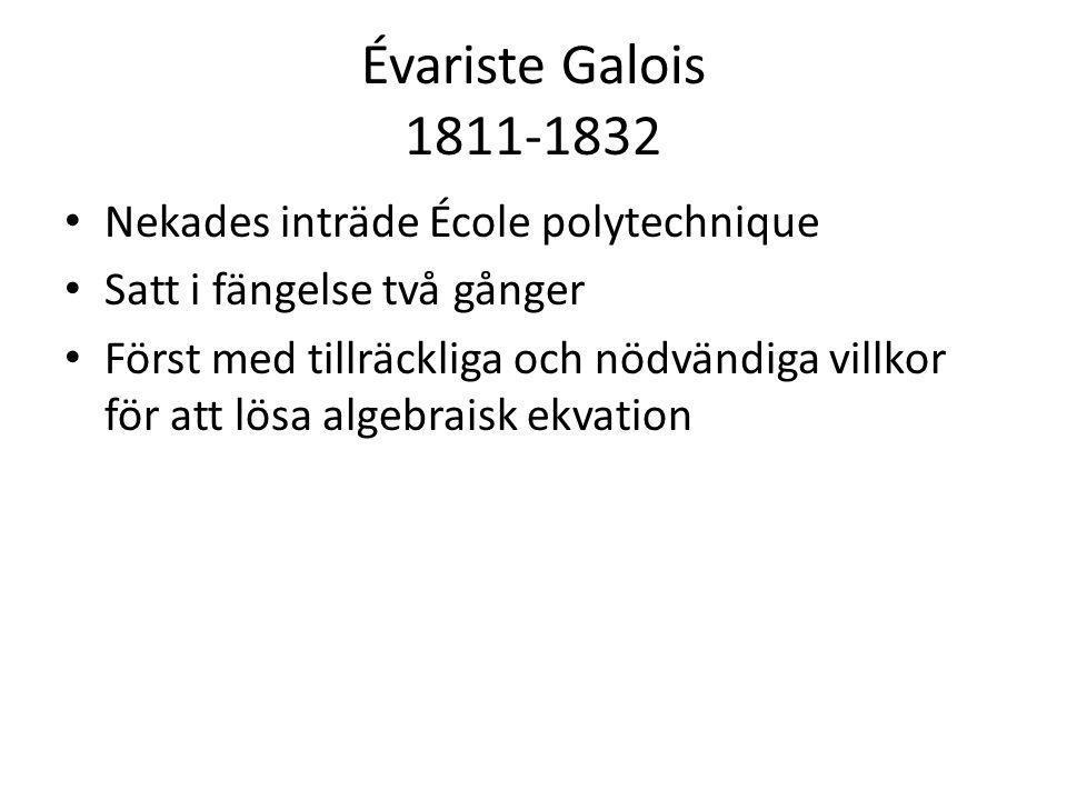 Évariste Galois 1811-1832 Nekades inträde École polytechnique
