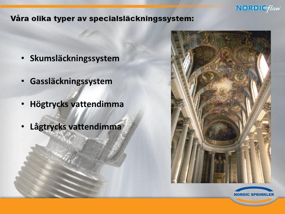 Våra olika typer av specialsläckningssystem: