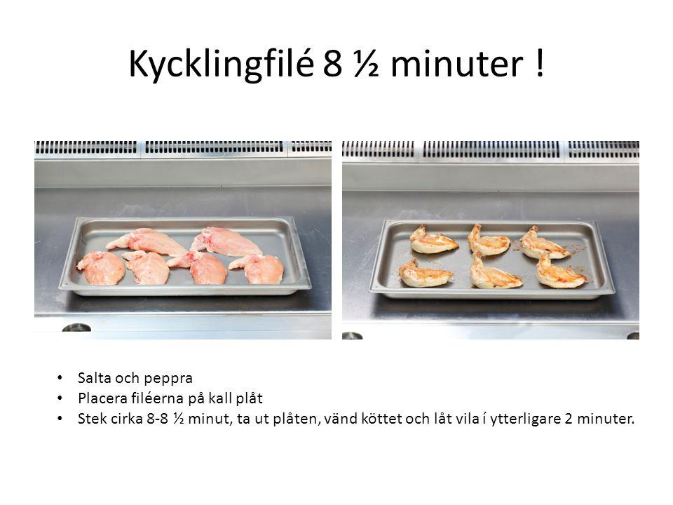 Kycklingfilé 8 ½ minuter !