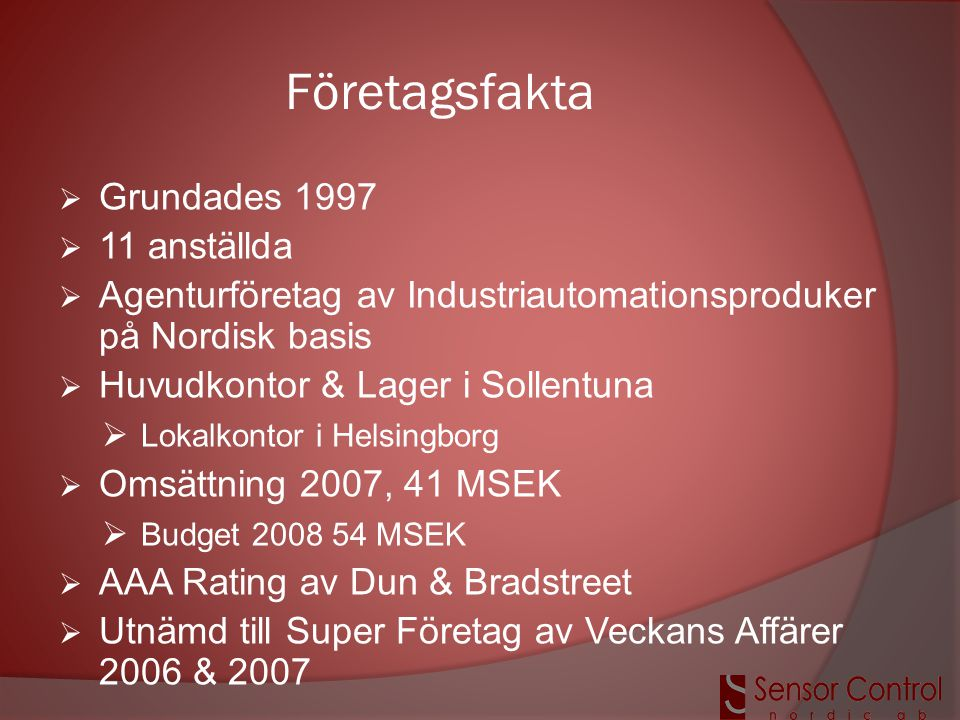 Företagsfakta Grundades 1997 11 anställda