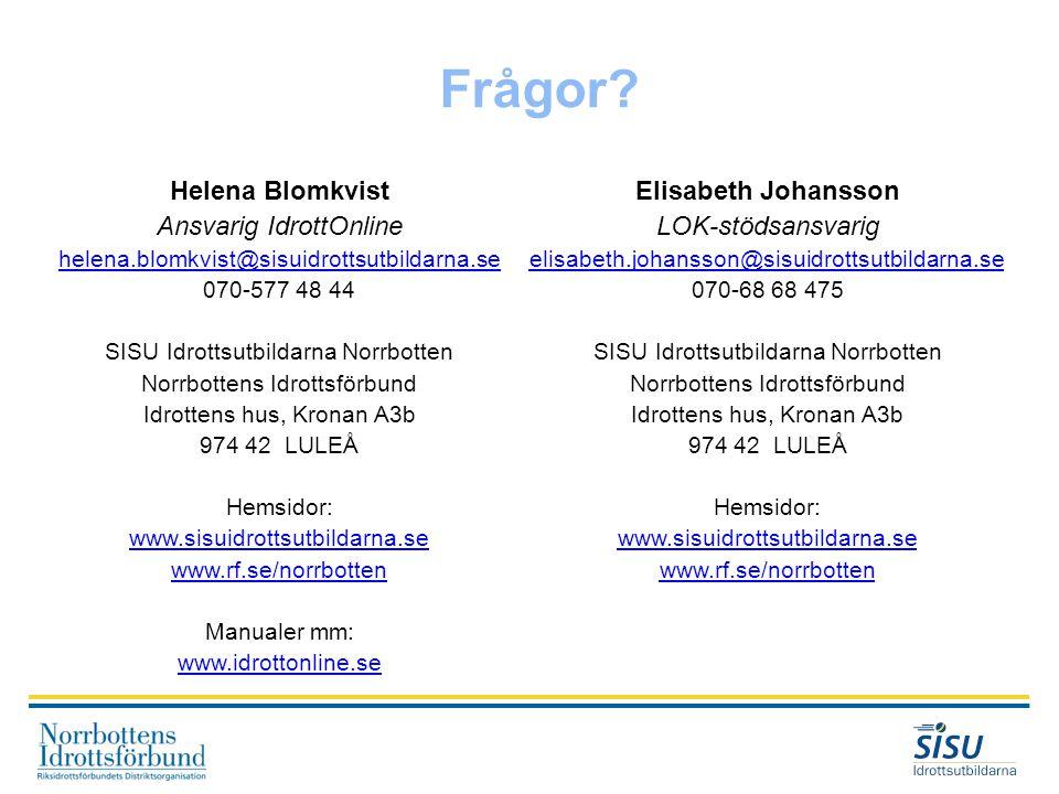 Frågor Helena Blomkvist Ansvarig IdrottOnline Elisabeth Johansson