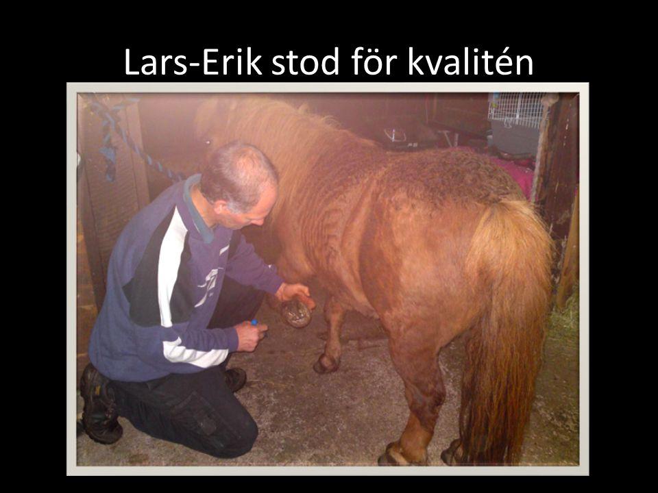 Lars-Erik stod för kvalitén