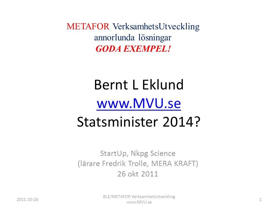 Bernt L Eklund www.MVU.se Statsminister 2014