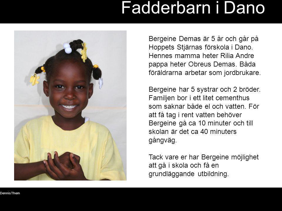 Fadderbarn i Dano Bergeine Demas är 5 år och går på Hoppets Stjärnas förskola i Dano.