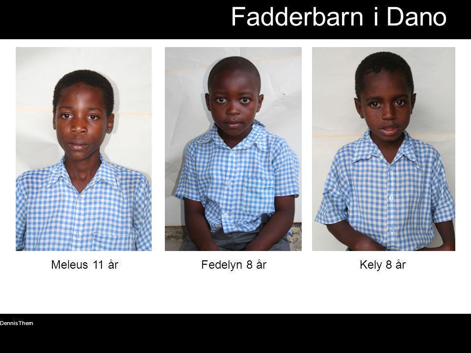 Fadderbarn i Dano Meleus 11 år Fedelyn 8 år Kely 8 år