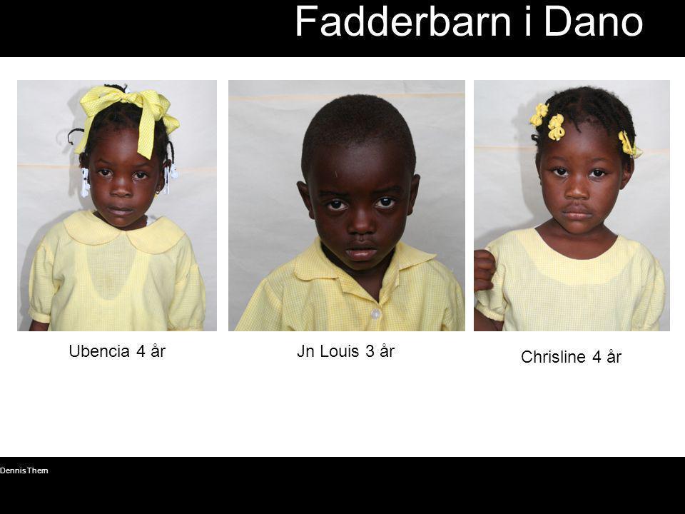 Fadderbarn i Dano Ubencia 4 år Jn Louis 3 år Chrisline 4 år