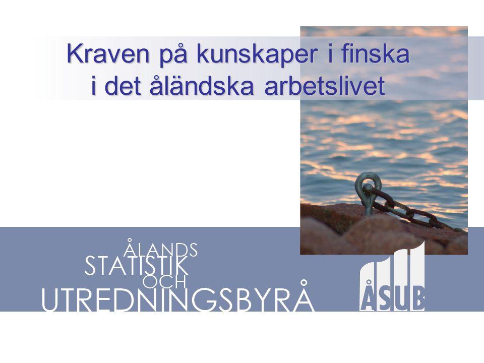 Kraven på kunskaper i finska i det åländska arbetslivet
